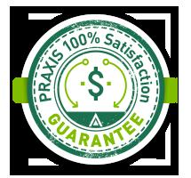 PRAXIS 100% Satisfaction Guarantee